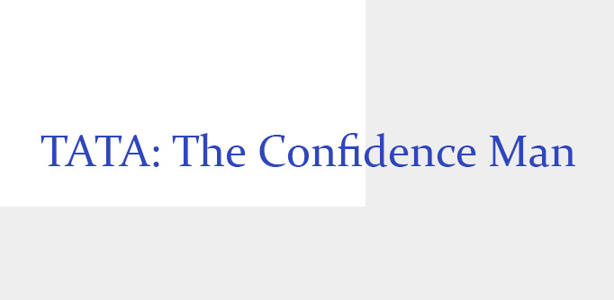 TATA: THE CONFIDENCE-MAN