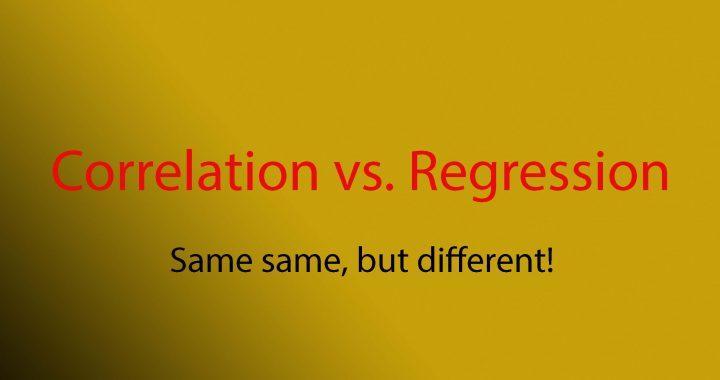 Correlation vs. Regression: Same-same, but different!