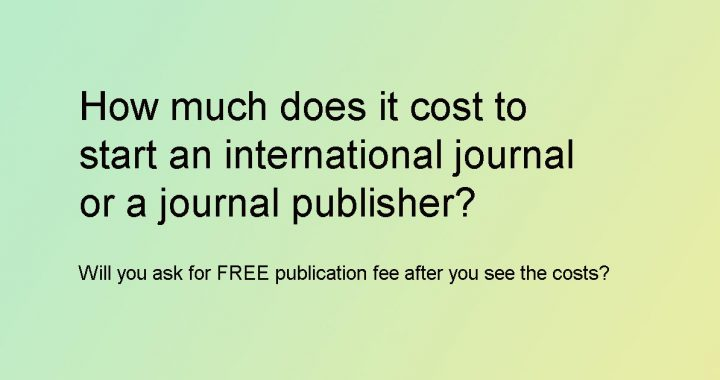How much does it cost to start an international journal or a journal publisher?