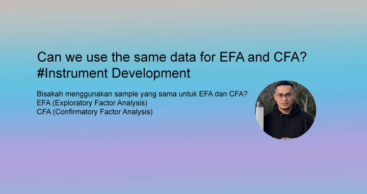 Can we use the same data for EFA and CFA? #Instrument_Development
